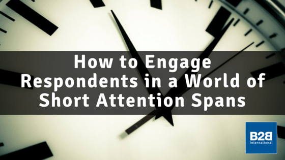 How to Engage Respondents in a World of Short Attention Spans