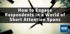 engage respondents short attention spans