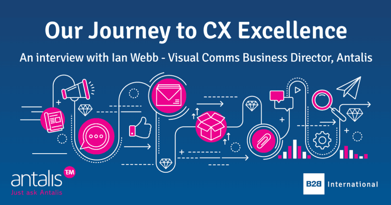 Our Journey to CX Excellence: an Interview with… Ian Webb, Antalis