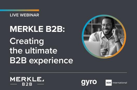 Merkle B2B: Creating the Ultimate B2B Experience