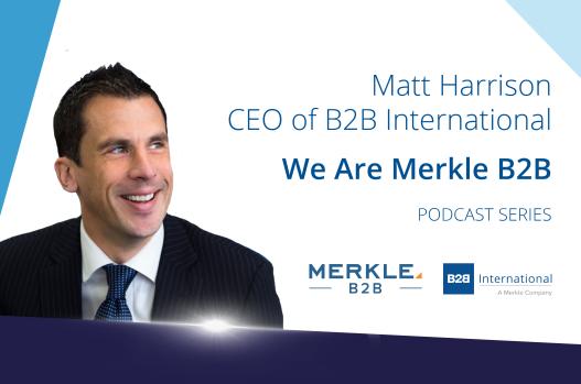 We Are Merkle B2B: A Conversation With Matt Harrison