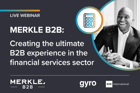 Webinar On Demand: Creating the Ultimate B2B Experience in the Financial Services Industry